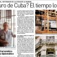 ¿El futuro de Cuba? El tiempo lo dirá Tate Cabré – 23/11/2003 [Edición del día en PDF] Doctor Leal, ¿cómo surgió el proyecto de reconstruir La Habana? La iniciativa de […]