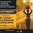 Conferència El Llegat dels indians a Catalunya 13 de març de 2014 19:30 hores Torre del Baró (Angel Guimerà, 2) Viladecans Organitza: ÒMNIUM Viladecans