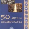 50 anys de Mecanografia Tate Cabré Any: 1998 Breu història del concurs de Mecanografia Amb motiu del 50è. aniversari. Fotografies i anècdotes en el decurs dels 50 anys de celebració […]